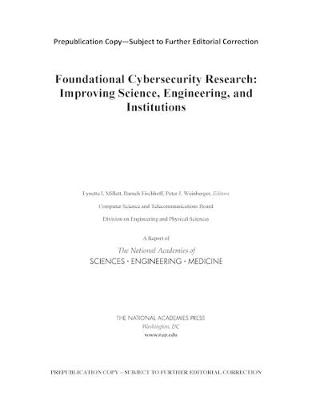 Foundational Cybersecurity Research: Improving Science, Engineering, and Institutions