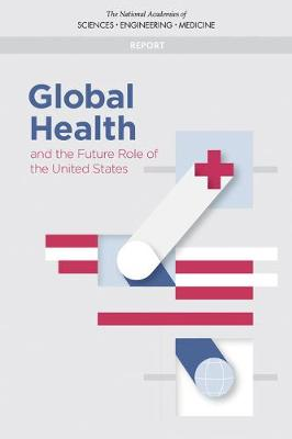 Global Health and the Future Role of the United States
