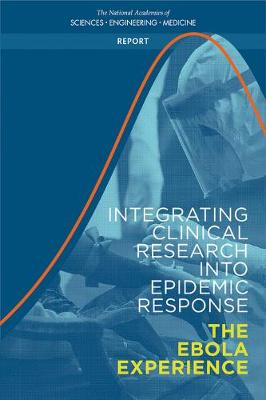 Integrating Clinical Research into Epidemic Response: The Ebola Experience