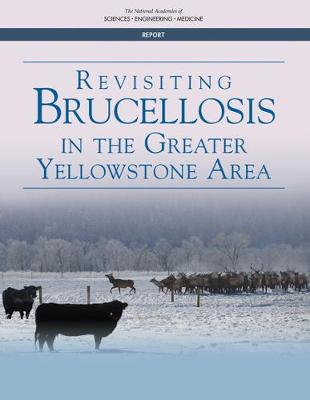 Revisiting Brucellosis in the Greater Yellowstone Area