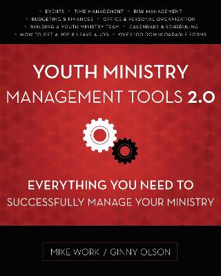 Youth Ministry Management Tools 2.0: Everything You Need to Successfully Manage Your Ministry