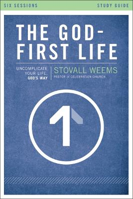 The God-First Life Study Guide: Uncomplicate Your Life, God's Way