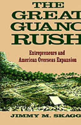 The Great Guano Rush: Entrepreneurs and American Overseas Expansion