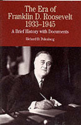 The Era of Franklin D. Roosevelt 1932-1945: A Brief History with Documents