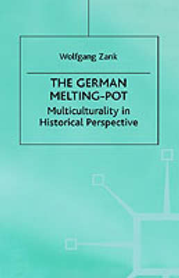 The German Melting Pot: Multiculturality in Historical Perspective