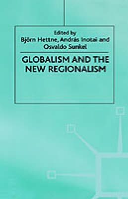 Globalism and the New Regionalism: Volume 1