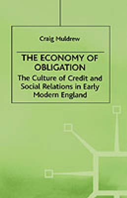 The Economy of Obligation: The Culture of Credit and Social Relations in Early Modern England