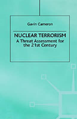 Nuclear Terrorism: A Threat Assessment for the 21st Century