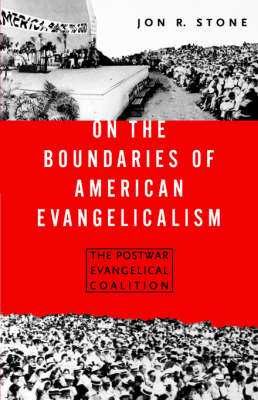 On the Boundaries of American Evangelism: The Postwar Evangelical Coalition