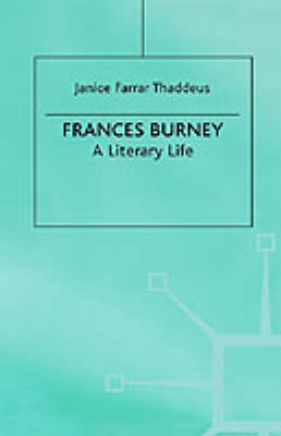Frances Burney: A Literary Life