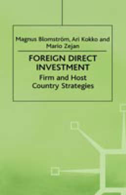 Foreign Direct Investment: Firm and Host Country Strategies