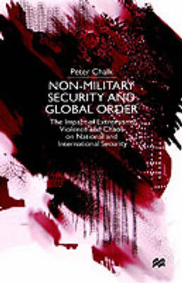 Non-Military Security and Global Order: The Impact of Extremism, Violence and Chaos on National and International Security