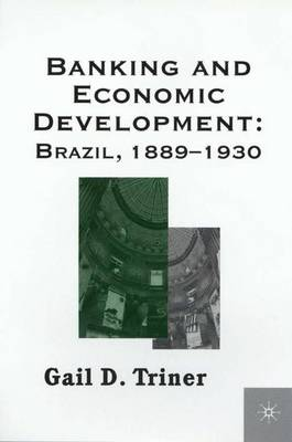 Banking and Economic Development: Brazil, 1889-1930