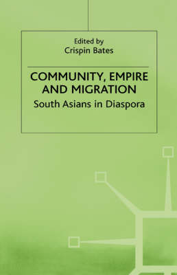 Community, Empire and Migration: South Asians in Diaspora