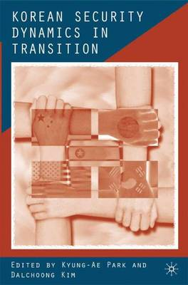 Korean Security Dynamics in Transition