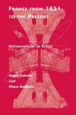 France From 1851 to the Present: Universalism in Crisis