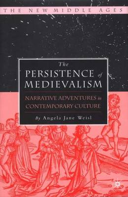 Persistence of Medievalism: Narrative Adventures in Public Discourse