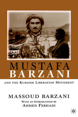Mustafa Barzani and the Kurdish Liberation Movement