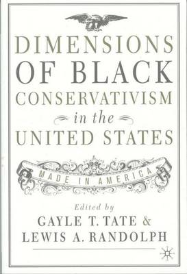 Dimensions of Black Conservatism in the United States: Made in America