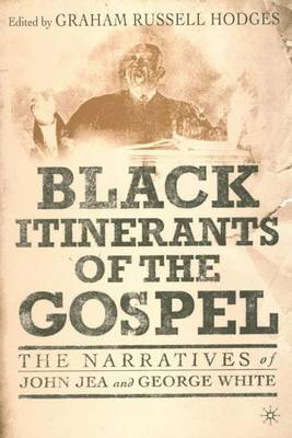 Black Itinerants of the Gospel: The Narratives of John Jea and George White