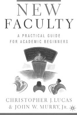 New Faculty: A Primer for Academic Beginners