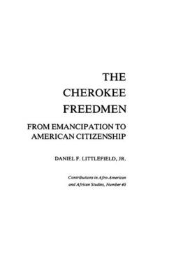 The Cherokee Freedmen: From Emancipation to American Citizenship