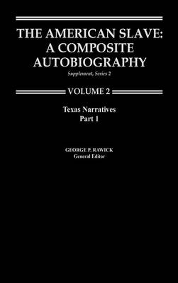 The American Slave: Texas Narratives Part 1, Supp. Ser. 2. Vol. 2