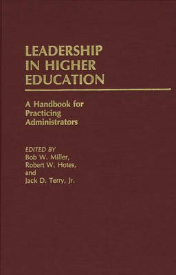 Leadership in Higher Education: A Handbook for Practicing Administrators