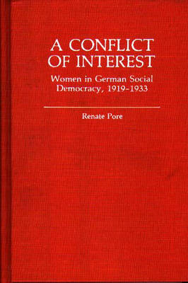 A Conflict of Interest: Women in German Social Democracy, 1919-1933