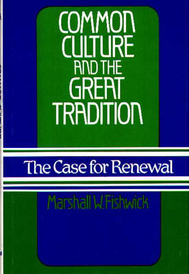 Common Culture and the Great Tradition: The Case for Renewal