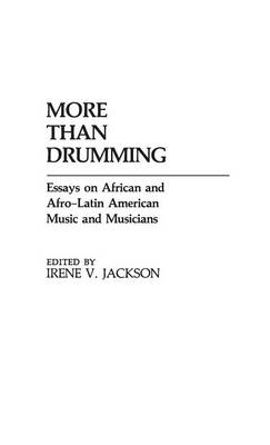 More Than Drumming: Essays on African and Afro-Latin American Music and Musicians