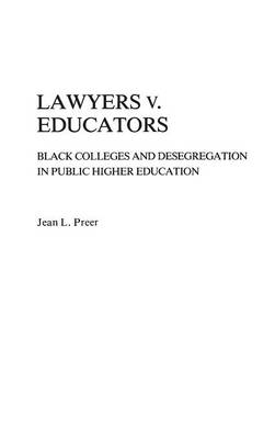 Lawyers v. Educators: Black Colleges and Desegregation in Public Higher Education