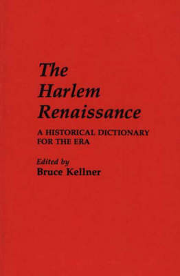 The Harlem Renaissance: A Historical Dictionary for the Era
