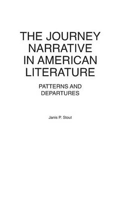 The Journey Narrative in American Literature: Patterns and Departures