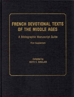 French Devotional Texts of the Middle Ages, First Supplement: A Bibliographic Manuscript Guide