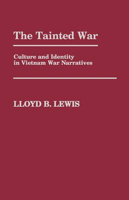 The Tainted War: Culture and Identity in Vietnam War Narratives