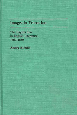Images in Transition: The English Jew in English Literature, 1660-1830
