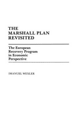 The Marshall Plan Revisited: The European Recovery Program in Economic Perspective