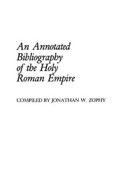 An Annotated Bibliography of the Holy Roman Empire