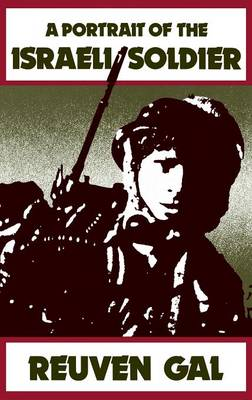 A Portrait of the Israeli Soldier