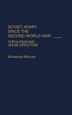 Soviet Jewry Since the Second World War: Population and Social Structure