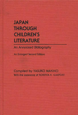 Japan Through Children's Literature: An Annotated Bibliography; Enlarged, 2nd Edition