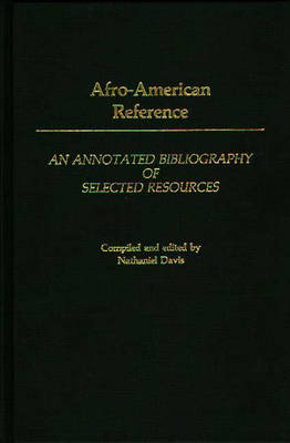 Afro-American Reference: An Annotated Bibliography of Selected Resources