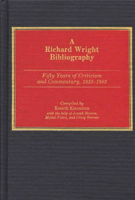 A Richard Wright Bibliography: Fifty Years of Criticism and Commentary, 1933-1982