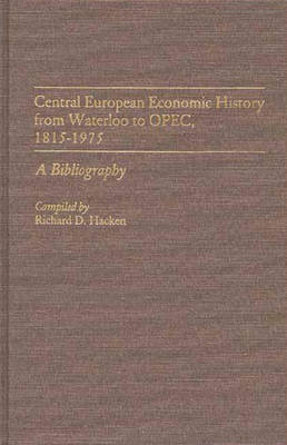 Central European Economic History from Waterloo to OPEC,1815-1975: A Bibliography