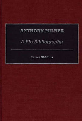 Anthony Milner: A Bio-Bibliography