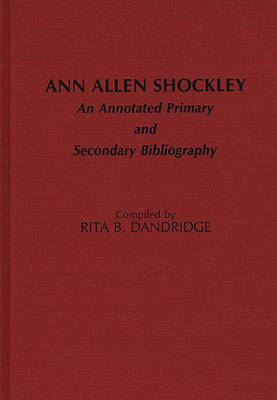 Ann Allen Shockley: An Annotated Primary and Secondary Bibliography