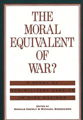 The Moral Equivalent of War?: A Study of Non-Military Service in Nine Nations