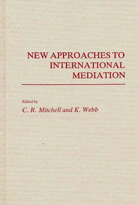 New Approaches to International Mediation