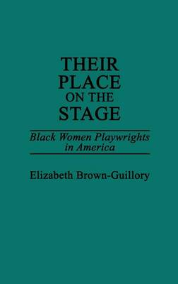 Their Place on the Stage: Black Women Playwrights in America